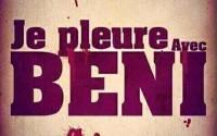 Je pleure avec Beni